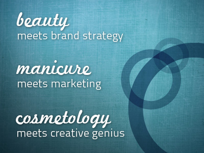 beauty meets brand stretegy, maincure meets marketing, cosmetology meets creative genius